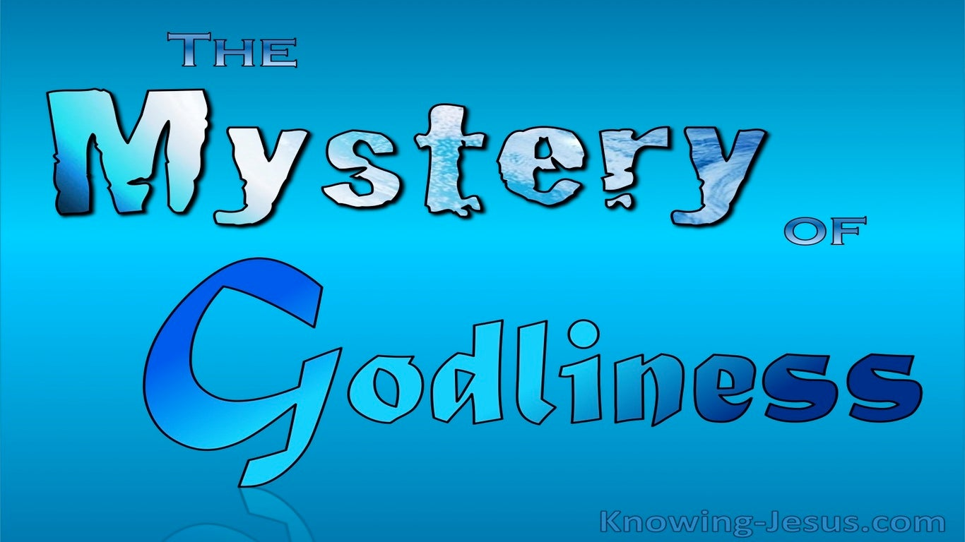 The Mystery of Godliness (devotional) (blue) - 1 Timothy 3:16