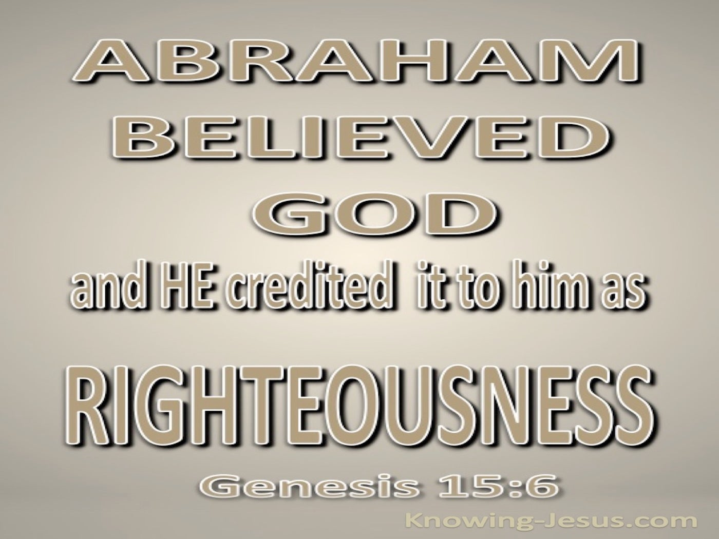 Genesis 15:6 Abraham Believed God (beige)