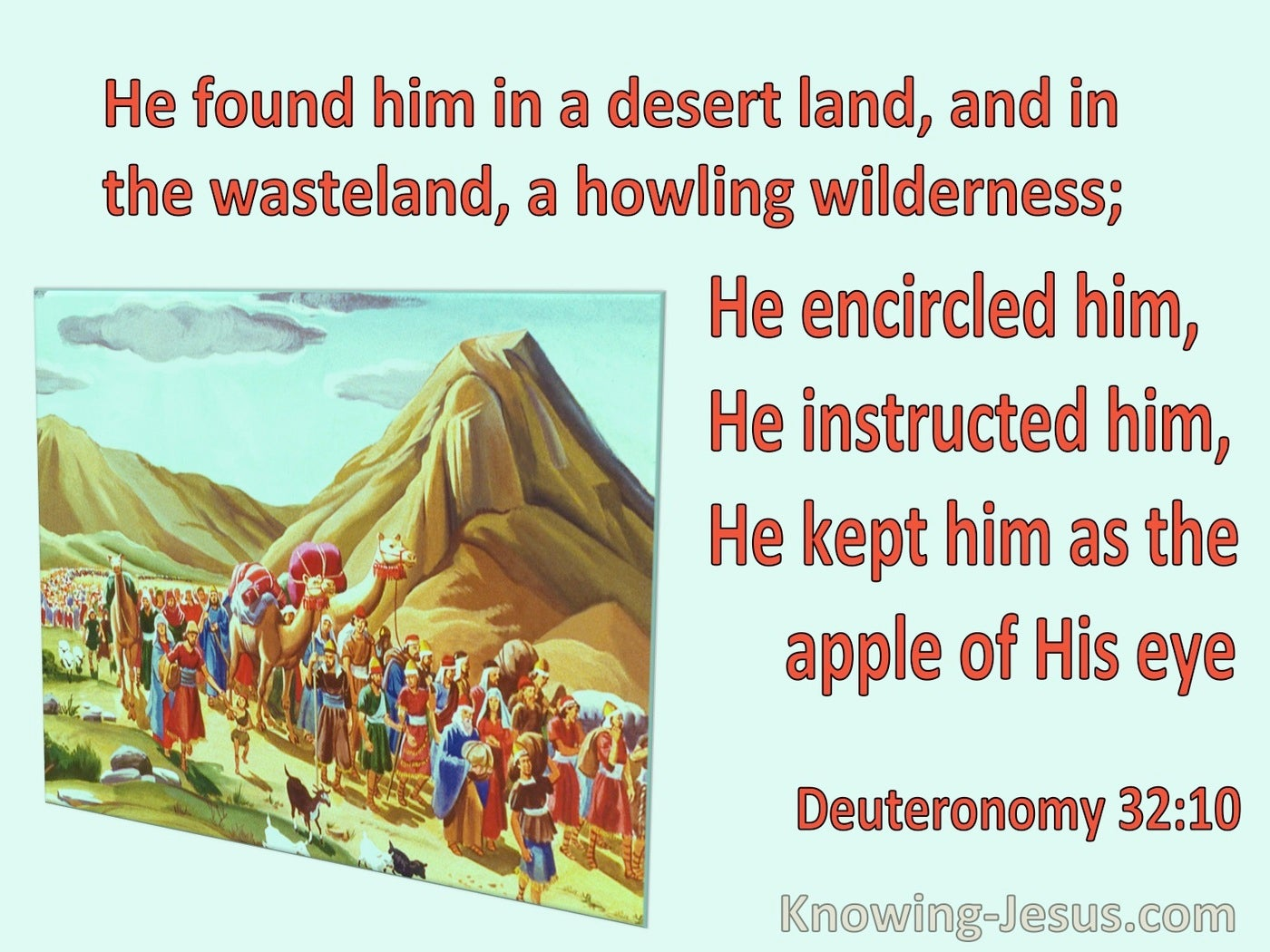 Deuteronomy 32:10 He Found Him In A Desert Land (red)
