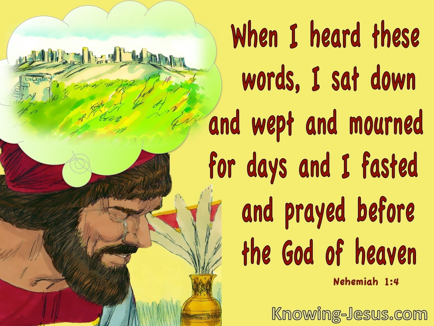 Nehemiah 1:4 He Sat Down And Wept And Mourned (yellow)