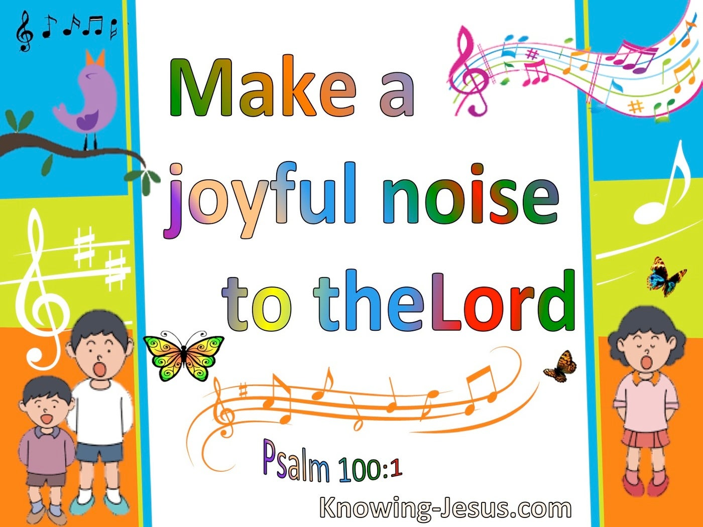 Psalm 100:1 Make A Joyful Noise To The Lord All Ye Lands (white)