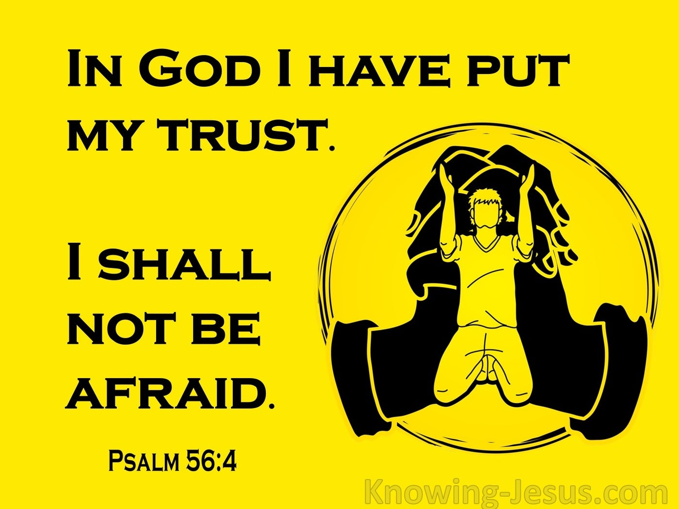 Psalm 56:4 In God I Have Put my Trust (yellow)