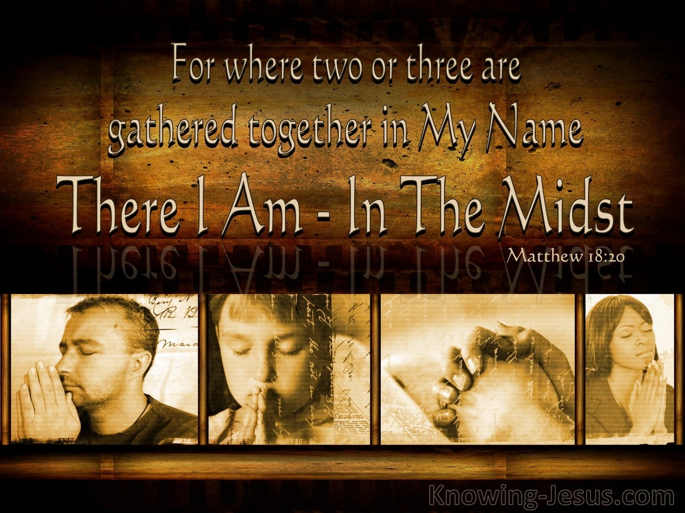 Matthew 18:20 When Two Or Three Are Gathered Together (brown)
