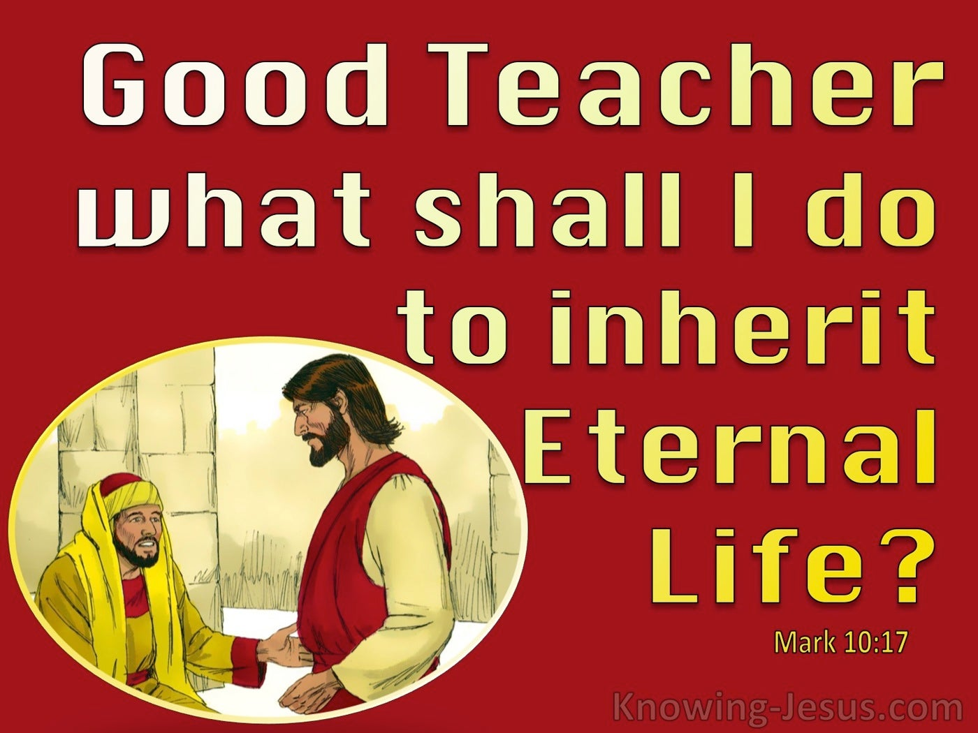 Mark 10:17 How Do I Inherit Eternal Life (red)