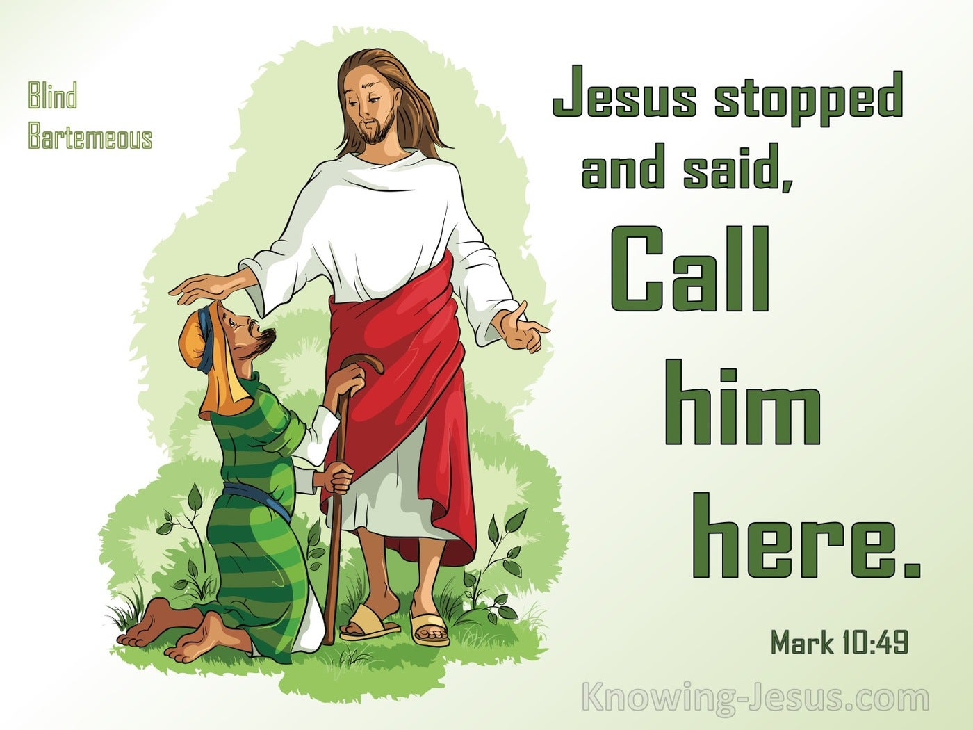 Mark 10:49 Jesus Stopped And Said Call Him Here (green)