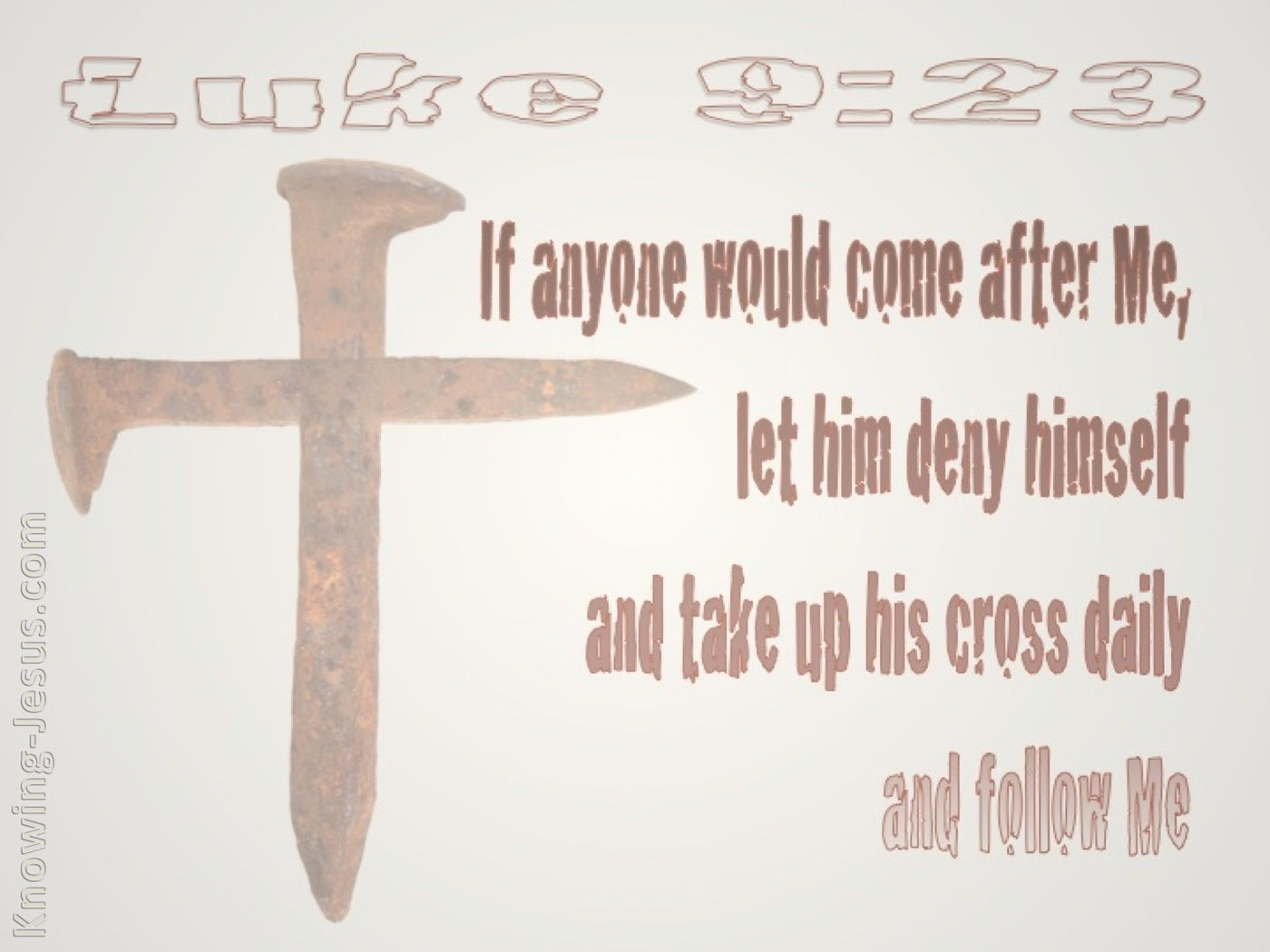 Luke 9:23 Deny Yourself And Take Up Your Cross (beige)