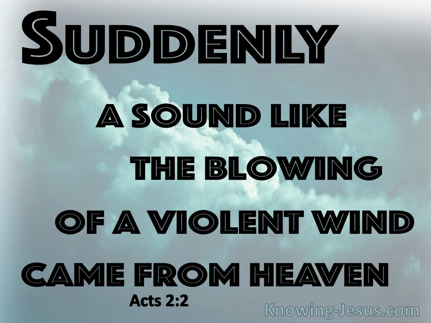 Acts 2:2 Suddenly A Sound Like A Violent Wind (aqua)