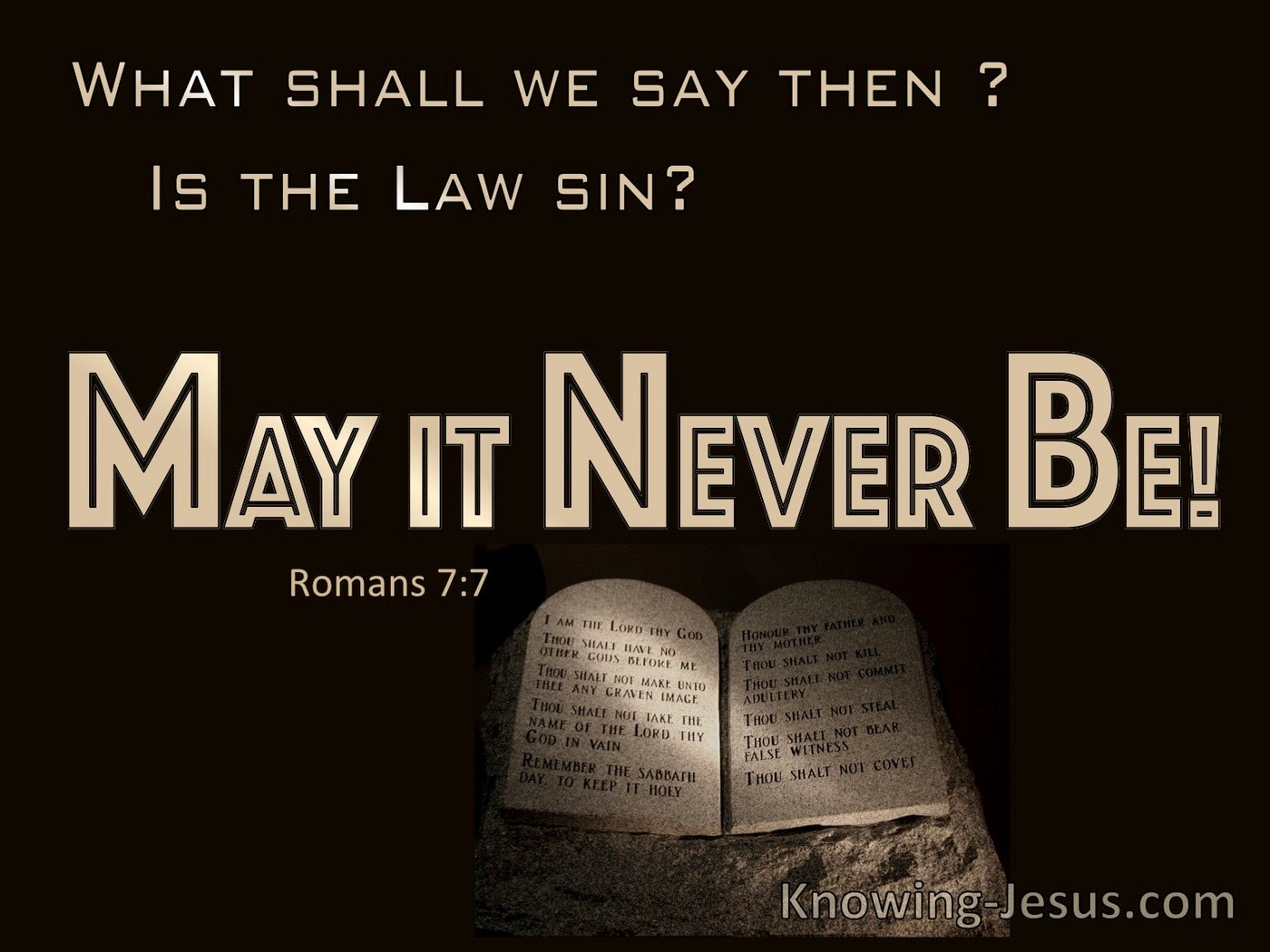 Romans 7:7 Is The Law Sin : May It Never Be (beige)