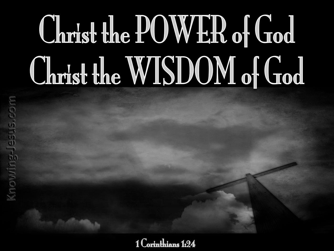 1 Corinthians 1:24 Christ The Power of God And Wisdom Of God (black)