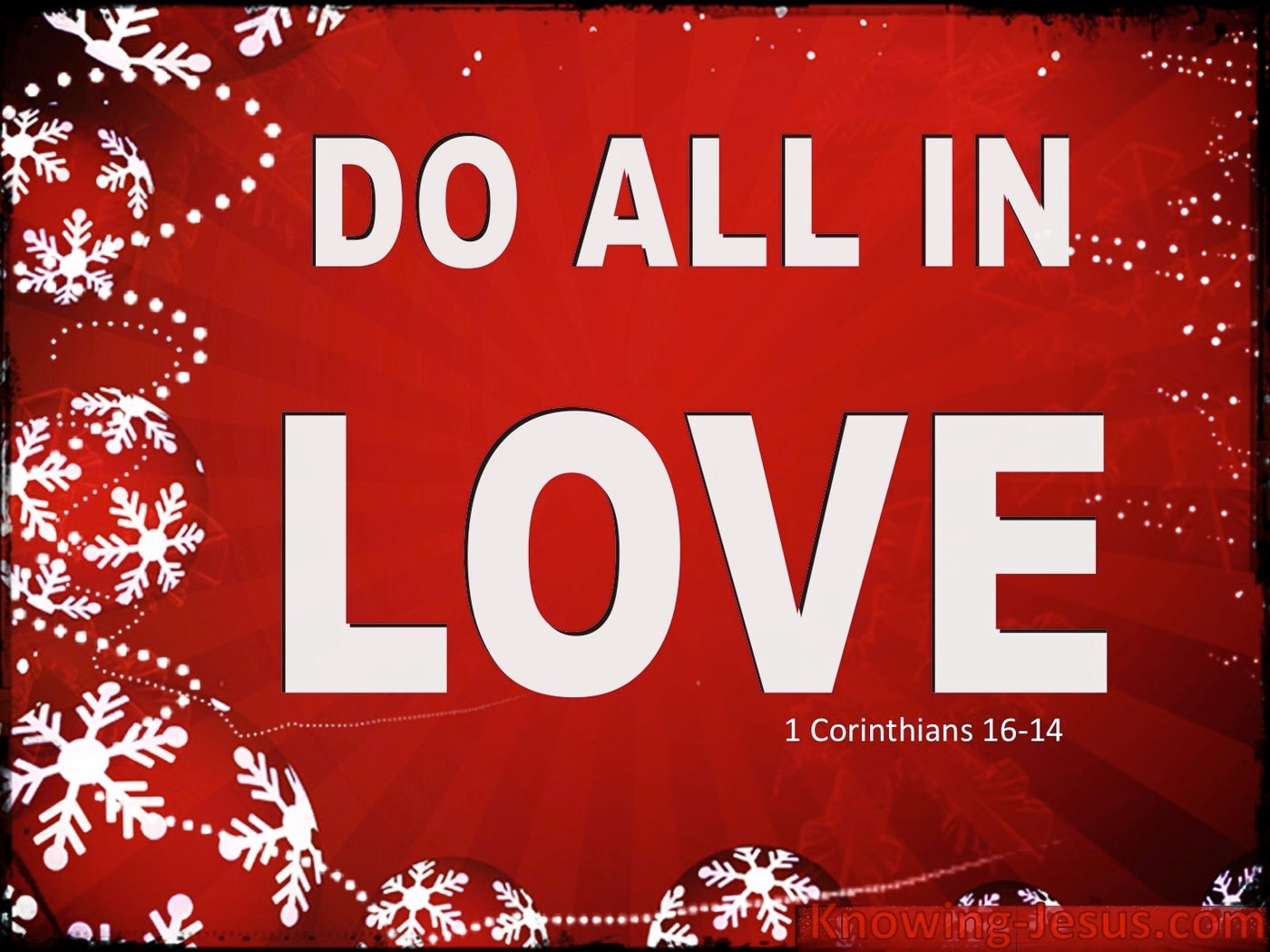 1 Corinthians 16:14 Let All Be Done In Love (red)