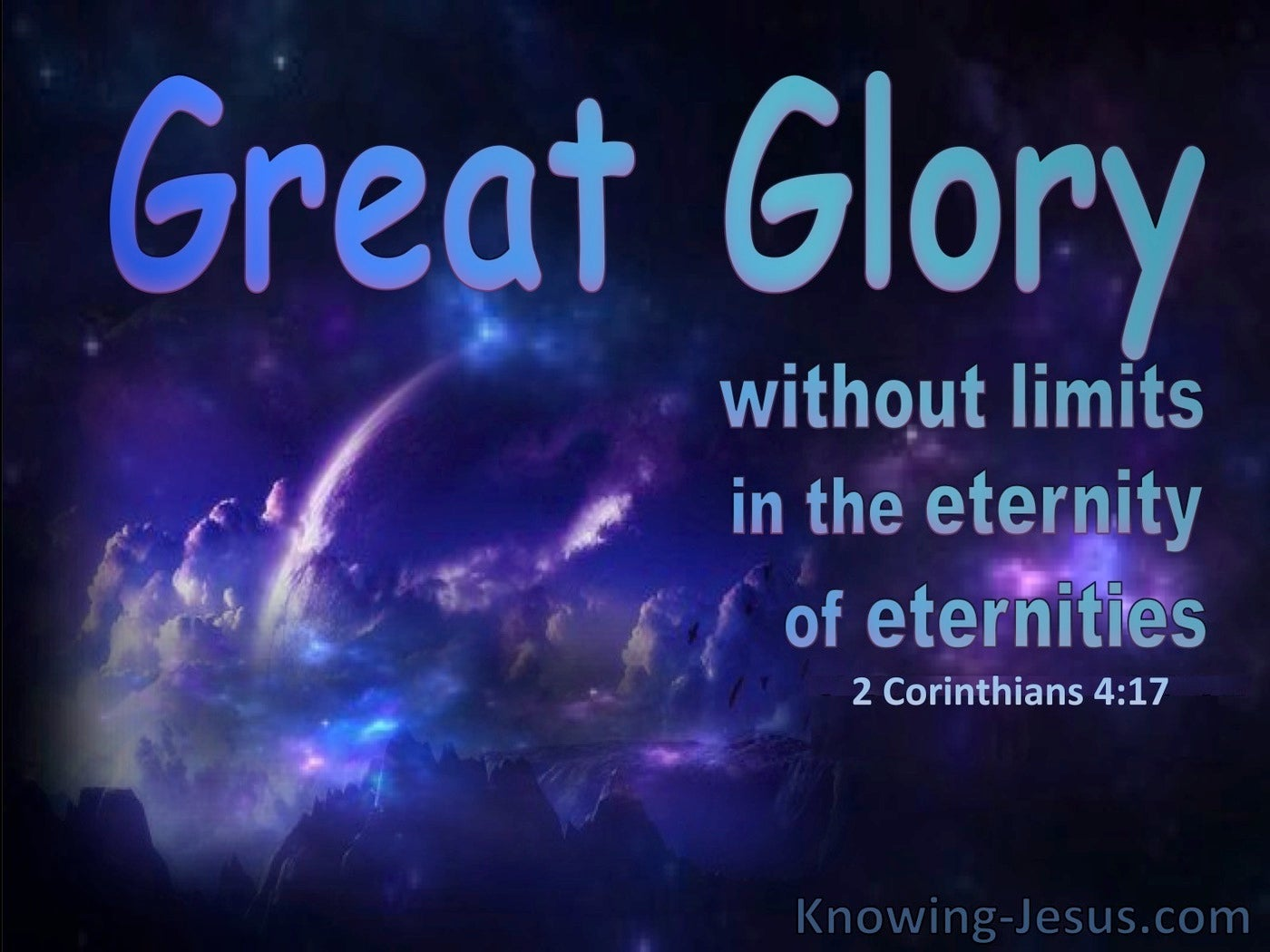 2 Corinthians 4:17 Great Glory Without Limits In Etermity (blue)