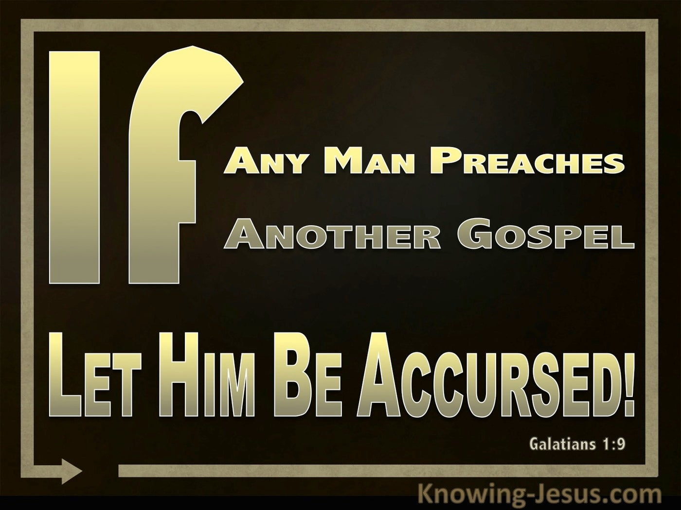 Galatians 1:9 Preaching Another Gospel Let Him Be Accursed (gold)