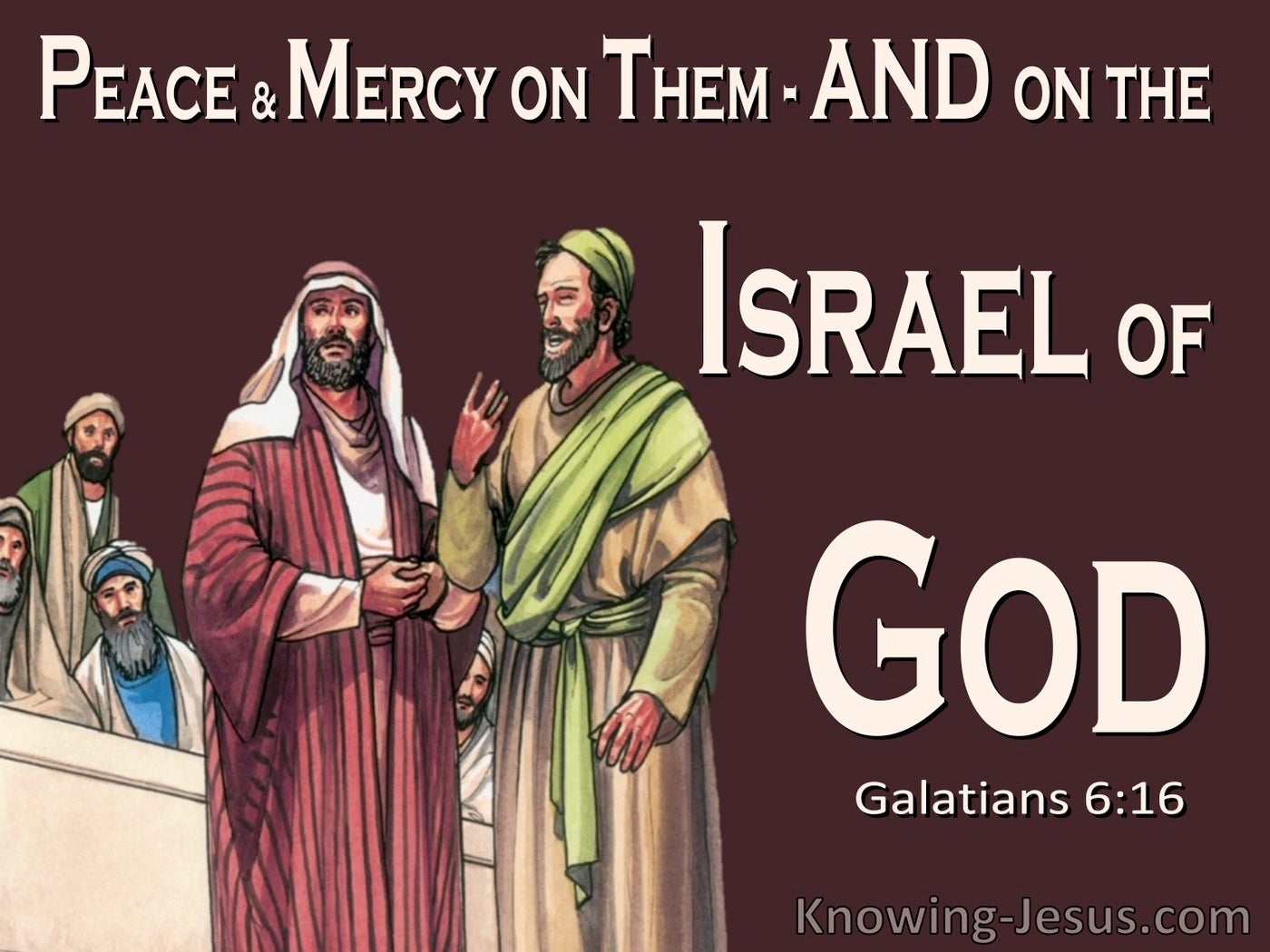 Galatians 6:16 Peace And Mercy On Those Who Walk By This Rule (brown)