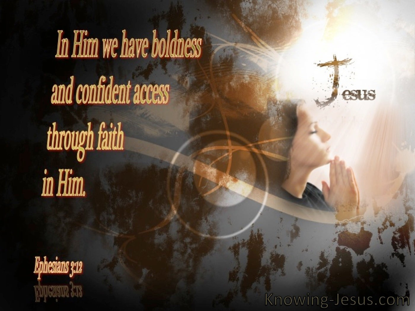 Ephesians 3:12 Access By Faith In Him (gray)