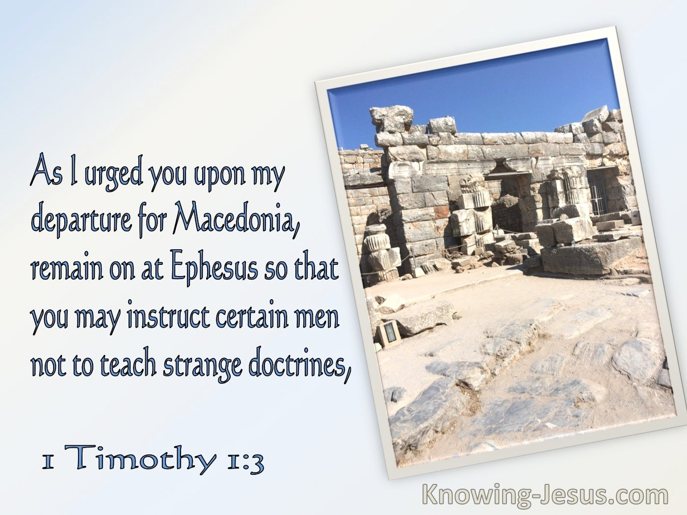 1 Timothy 1:3 Remain At Ephesis So You May Instruct Certain Men Not To Teach Strange Doctrines (blue)