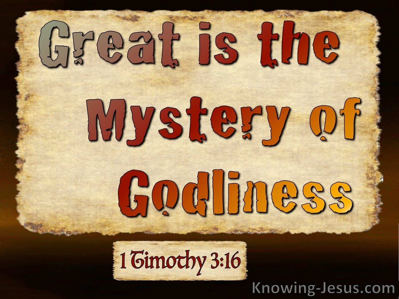 1 Timothy 3:16 Great Is The Mystery Of Godliness (orange)