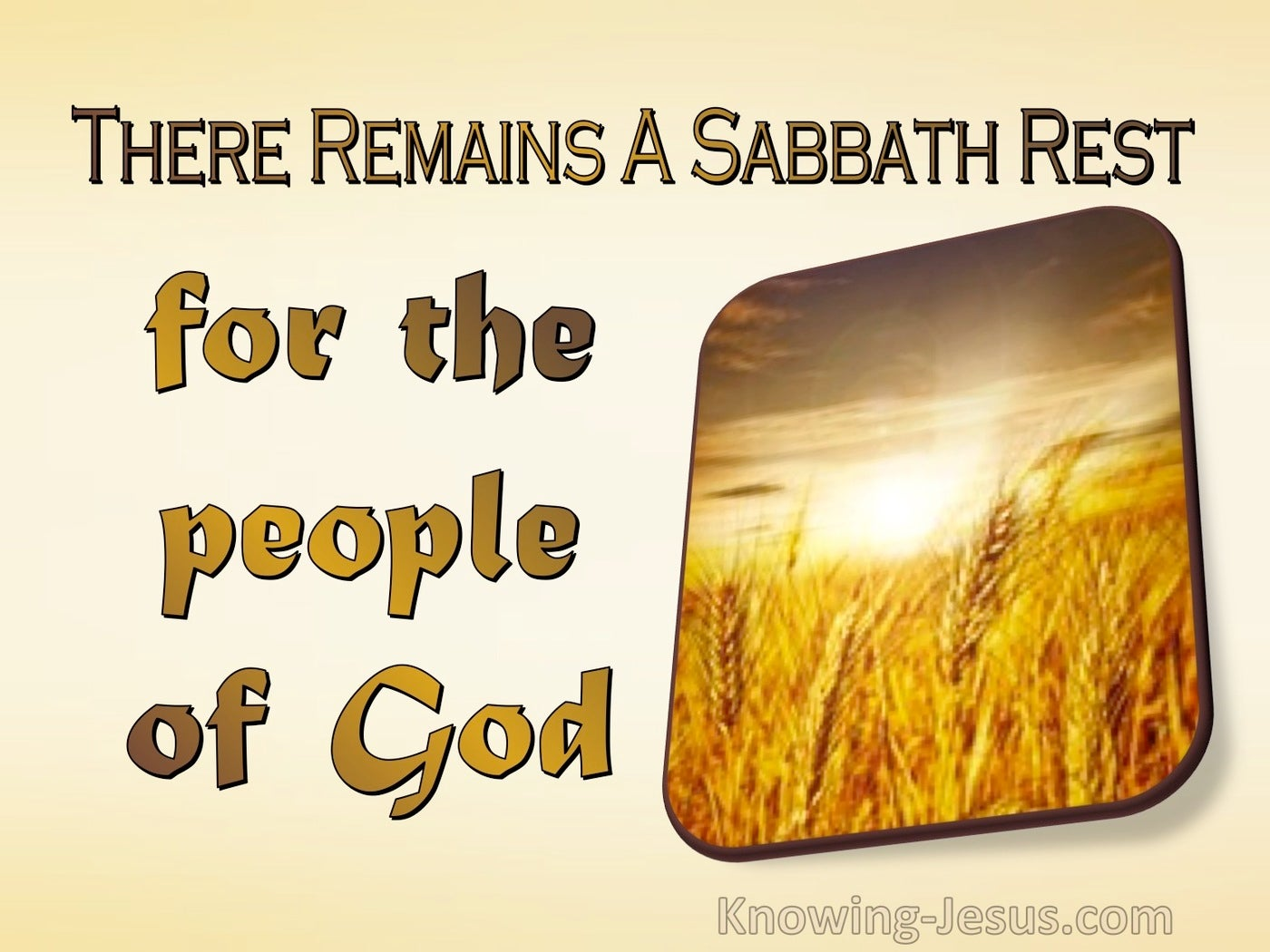 Hebrews 4:9 There Remains A Sabbath Rest For The People Of God (yellow)