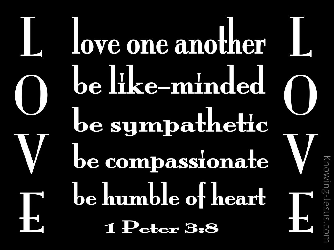 1 Peter 3:8 Be Tender, Humble and Love (black)