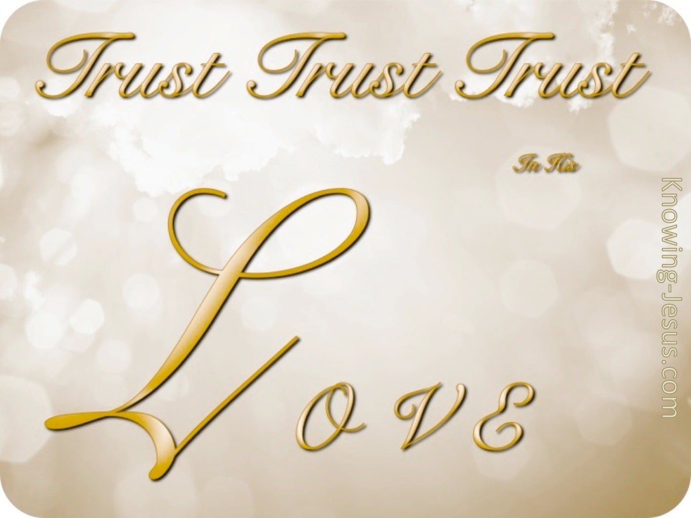 TRUST In His Love (gold)
