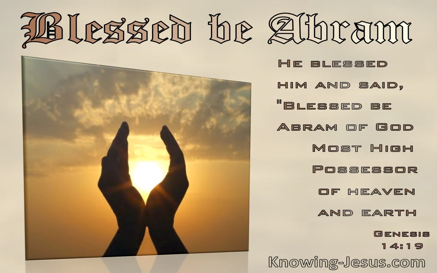 Genesis 14:19 Blessed Be Abram Of God Most High (cream)