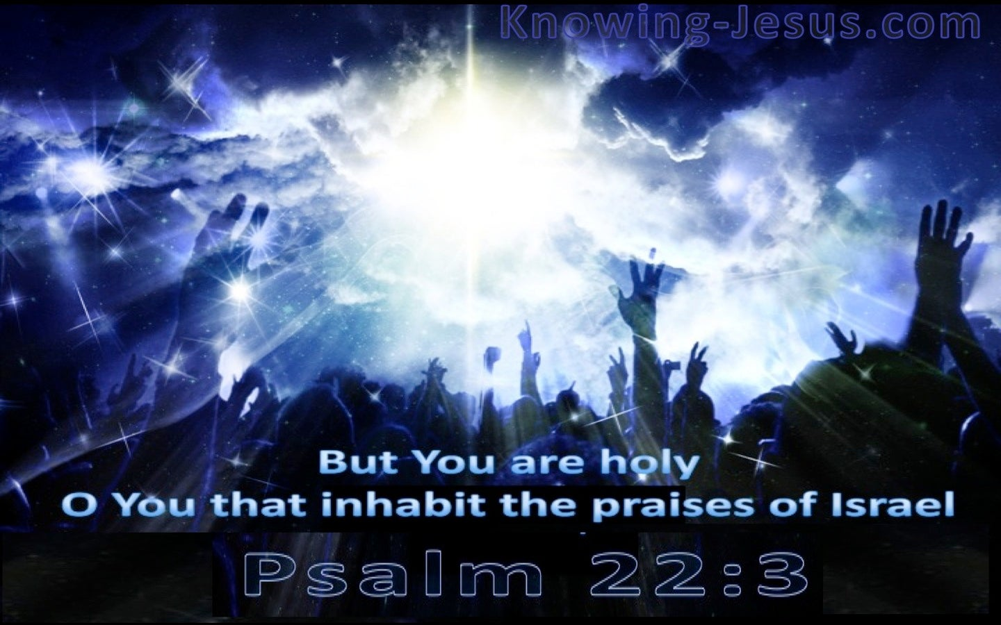 Psalm 22:3 God Inhabits The Praises Of His People (blue)