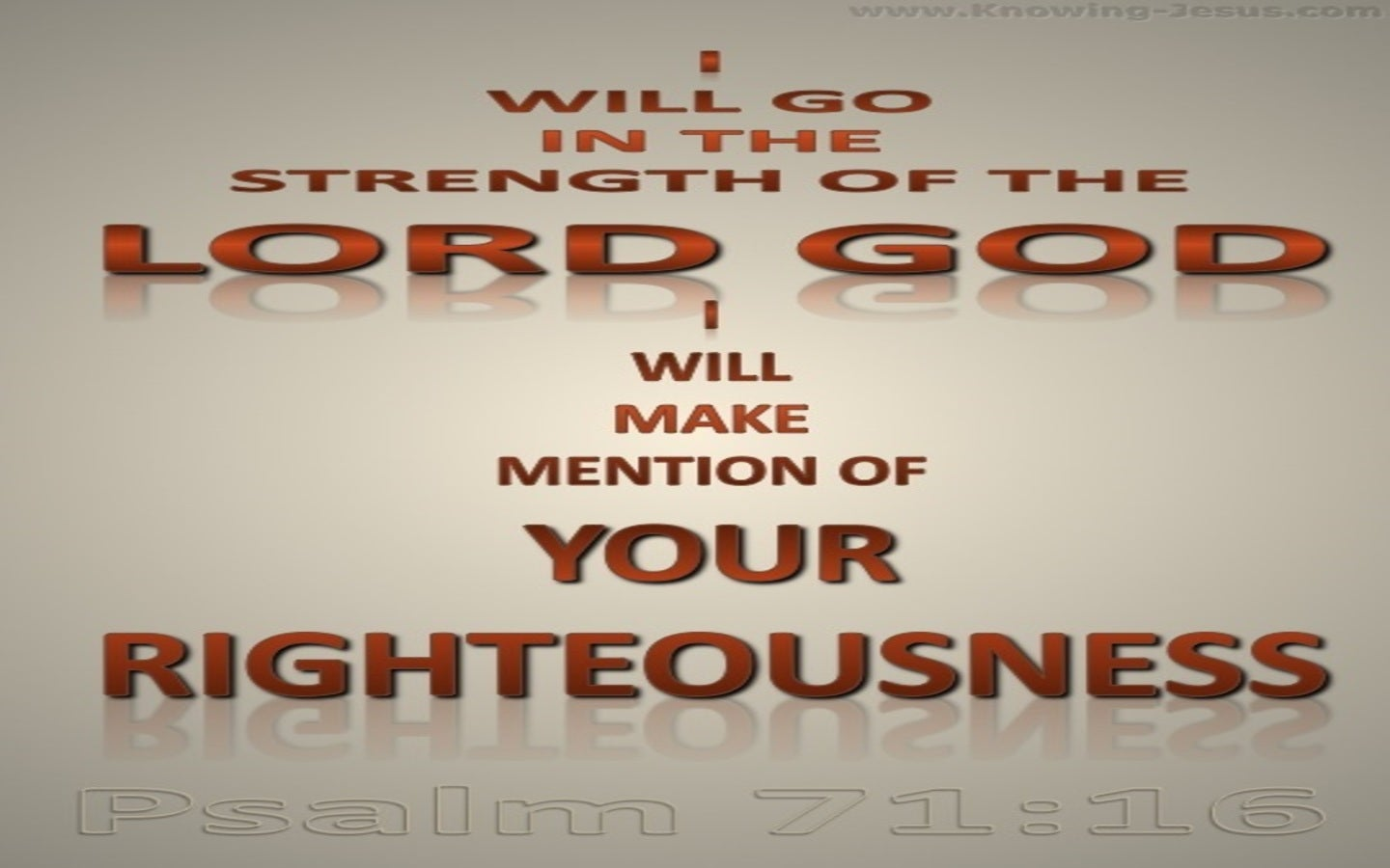Psalm 71:16 Go In The Strength Of God (brown)