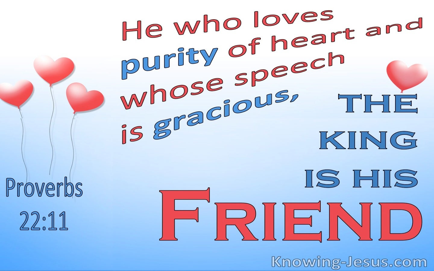 Proverbs 22:11 Purity Of Heart And Gracious Speech The King Is His Friend (red)