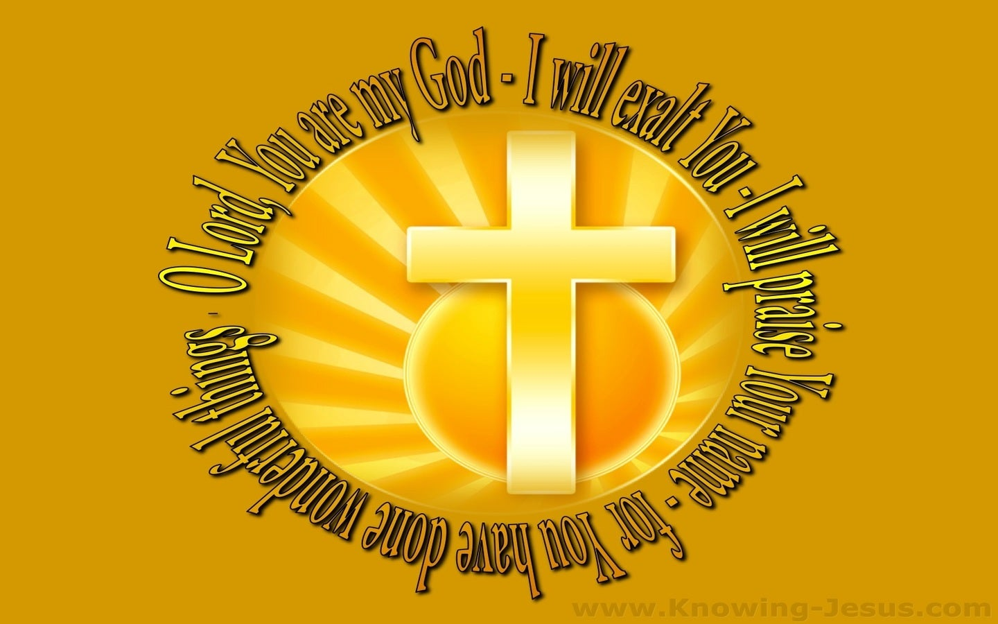 Isaiah 25:1 You Are My God I Will Exalt You (gold)
