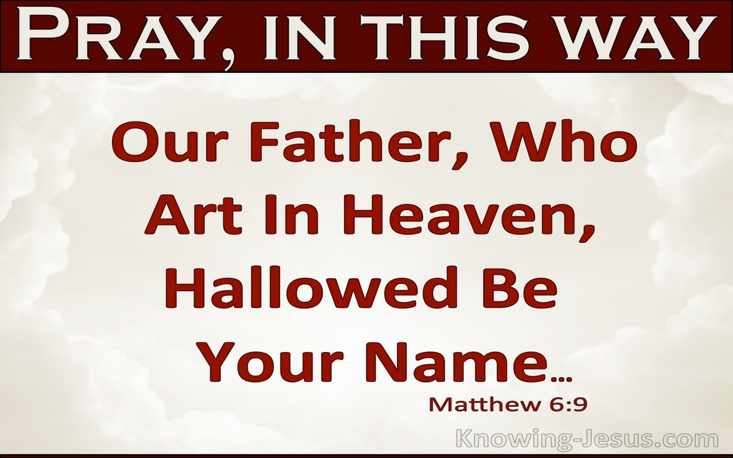Matthew 6:9 Our Father Who Art In Heaven (white)
