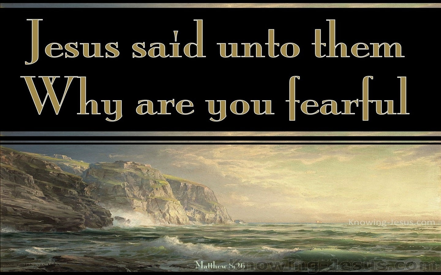Matthew 8:26 Why are You Fearful (beige)