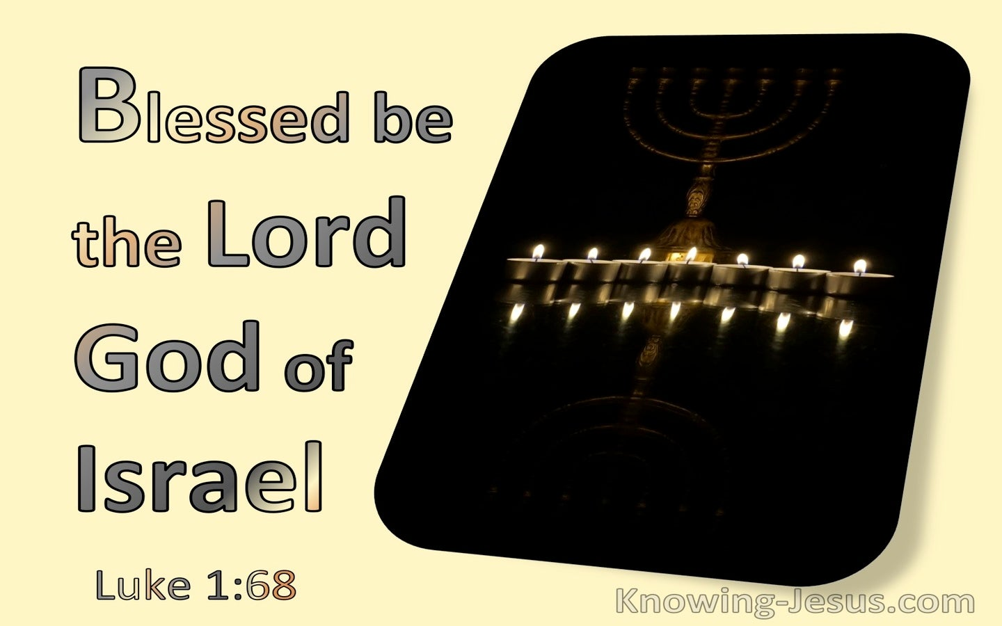 Luke 1:68 Blessed be the Lord God of Israel (yellow)