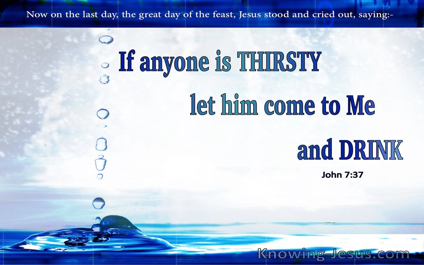 John 7:37 If Anyone Is Thirsty, Come To Me (blue)