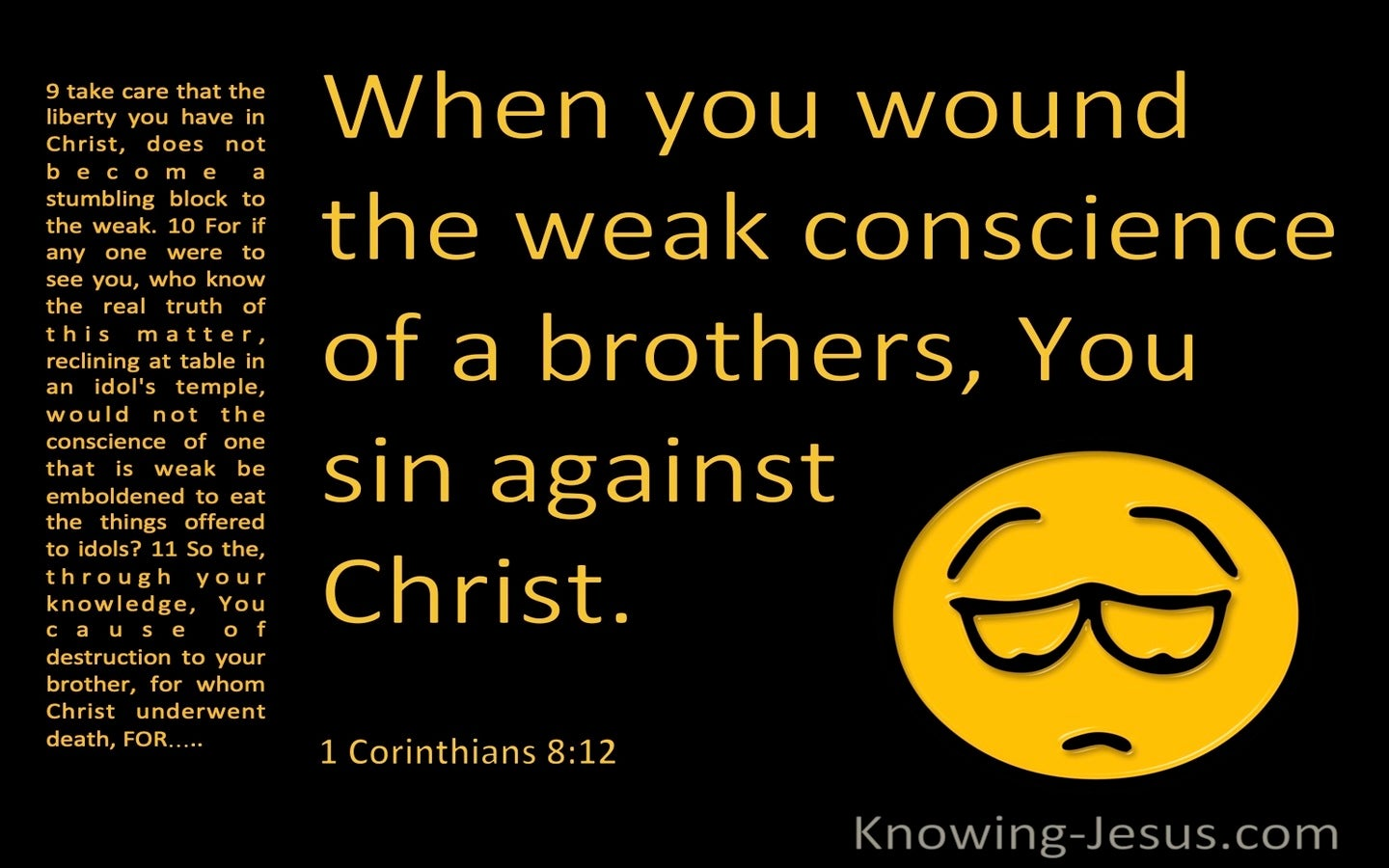 1 Corinthians 8:12 When You Wound The Weak Conscience Of A Brother (black)