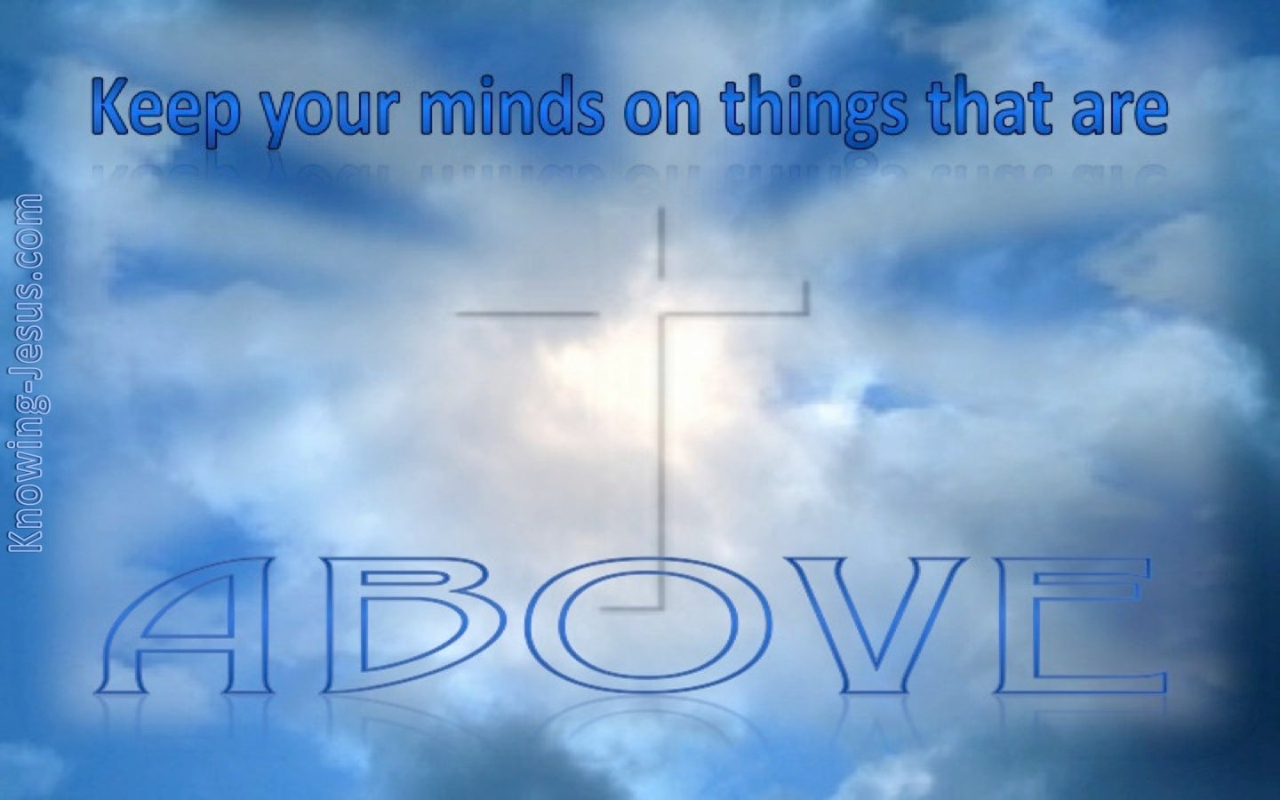 Colossians 3:2 Keep Your Mind On Things Above (blue)