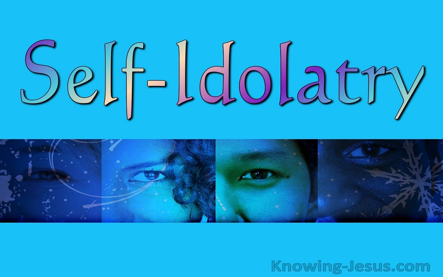 Self-Idolatry (devotional) (aqua)