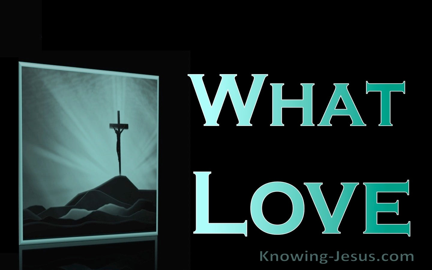 What Love (devotional)09-28 (aqua)