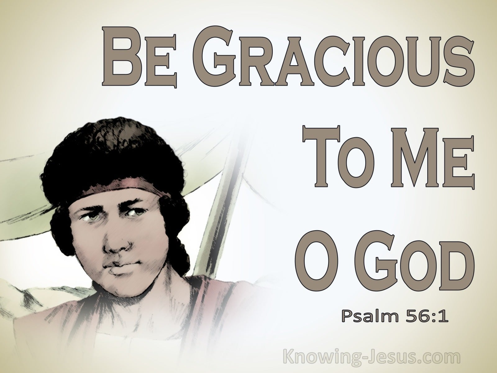 Psalm 56:1 Be Gracious To Me, O God (beige)
