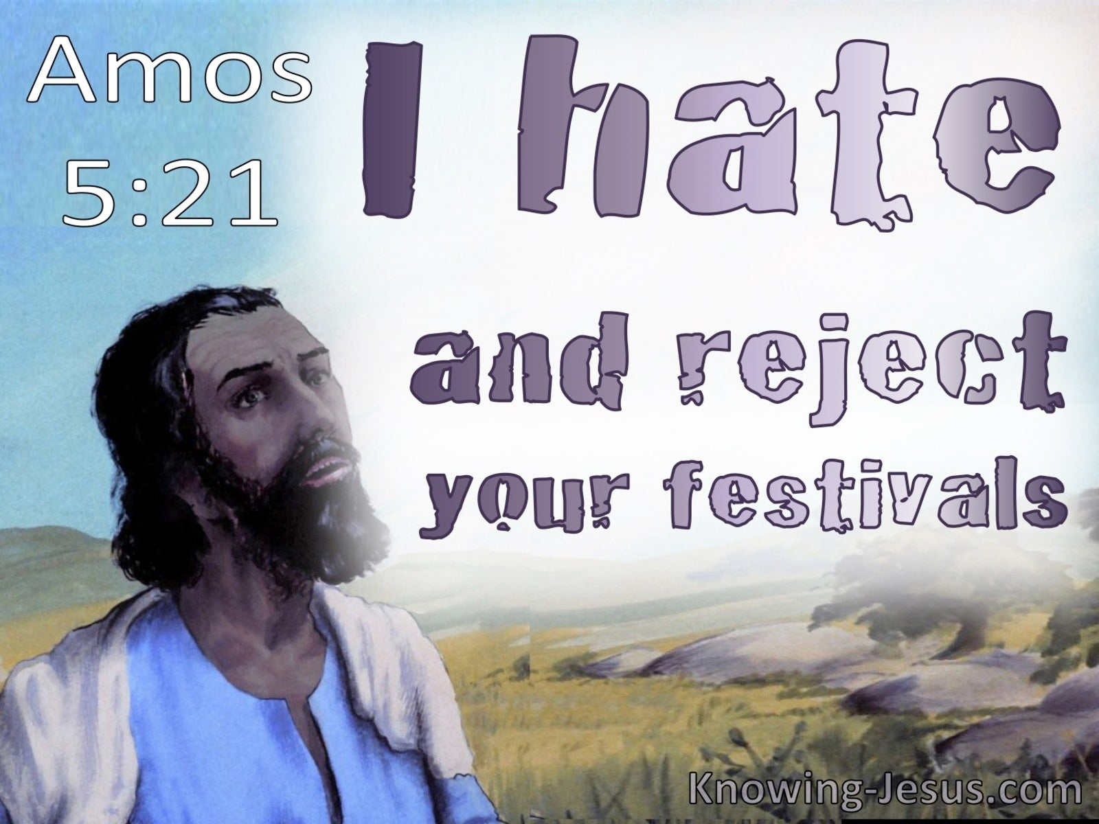 Amos 5:21 God Hates And Rejects Your Feasts And Solemn Assemblies (white)