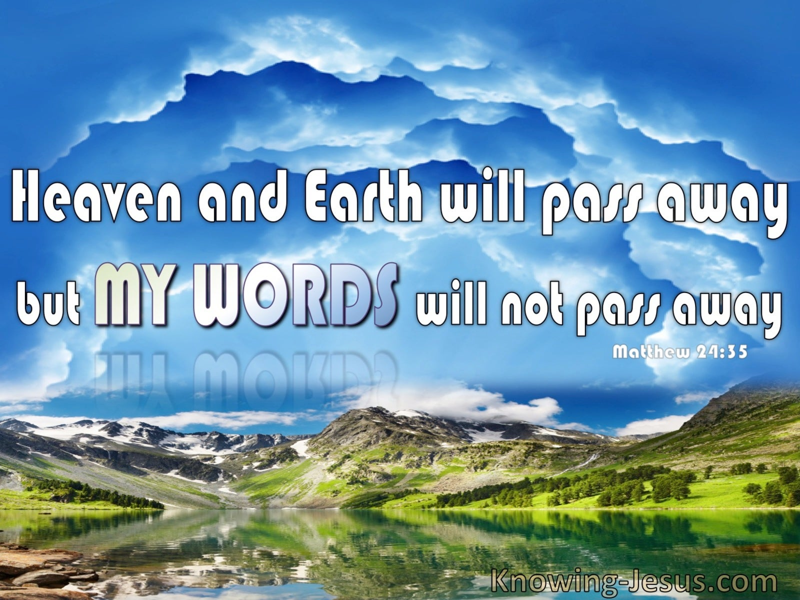 Matthew 24:35 Heaven And  Earth Will Pass Away But My Words Will Last (blue)