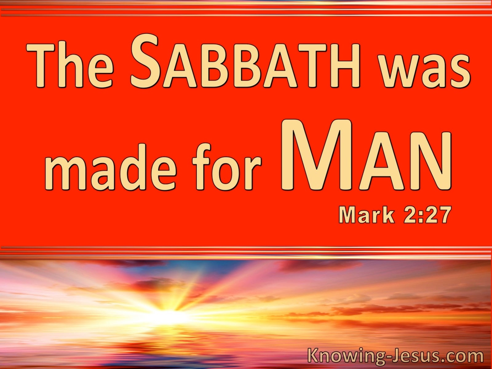 Mark 2:27 The Sabbath Was Made For Man (red)