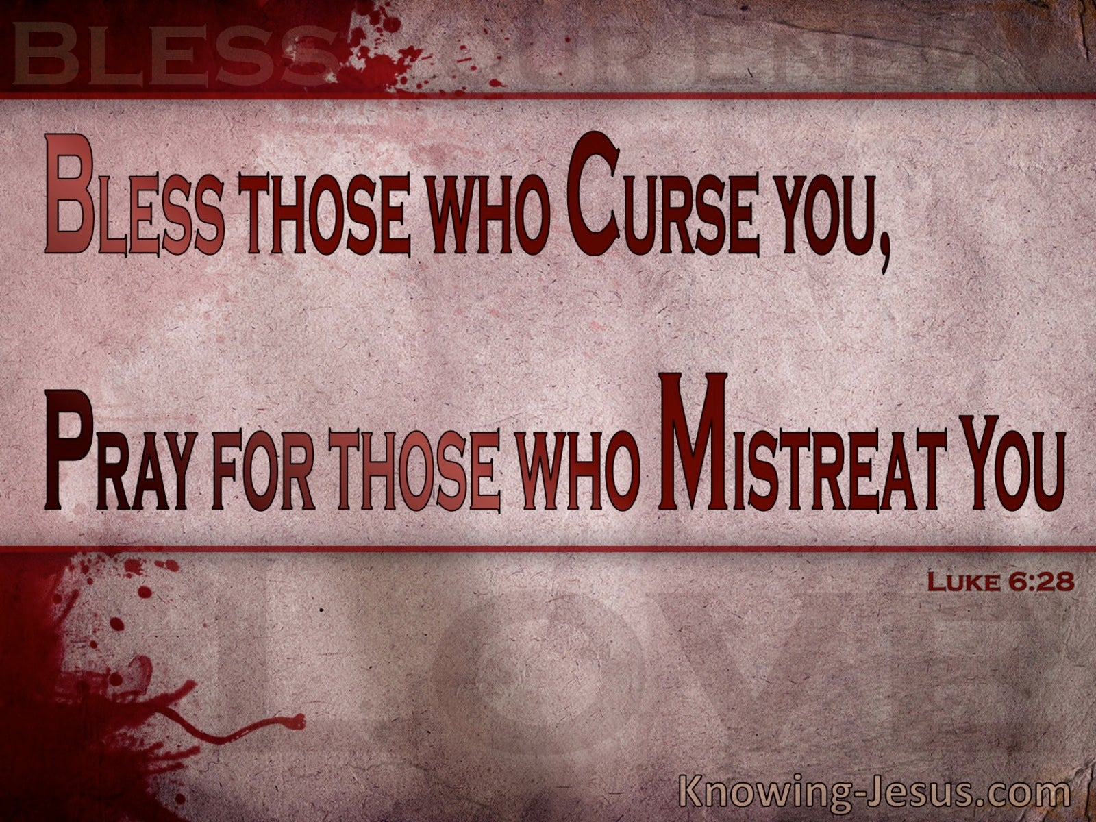 Luke 6:28 Bless Those Who Curse You And Pray (red)