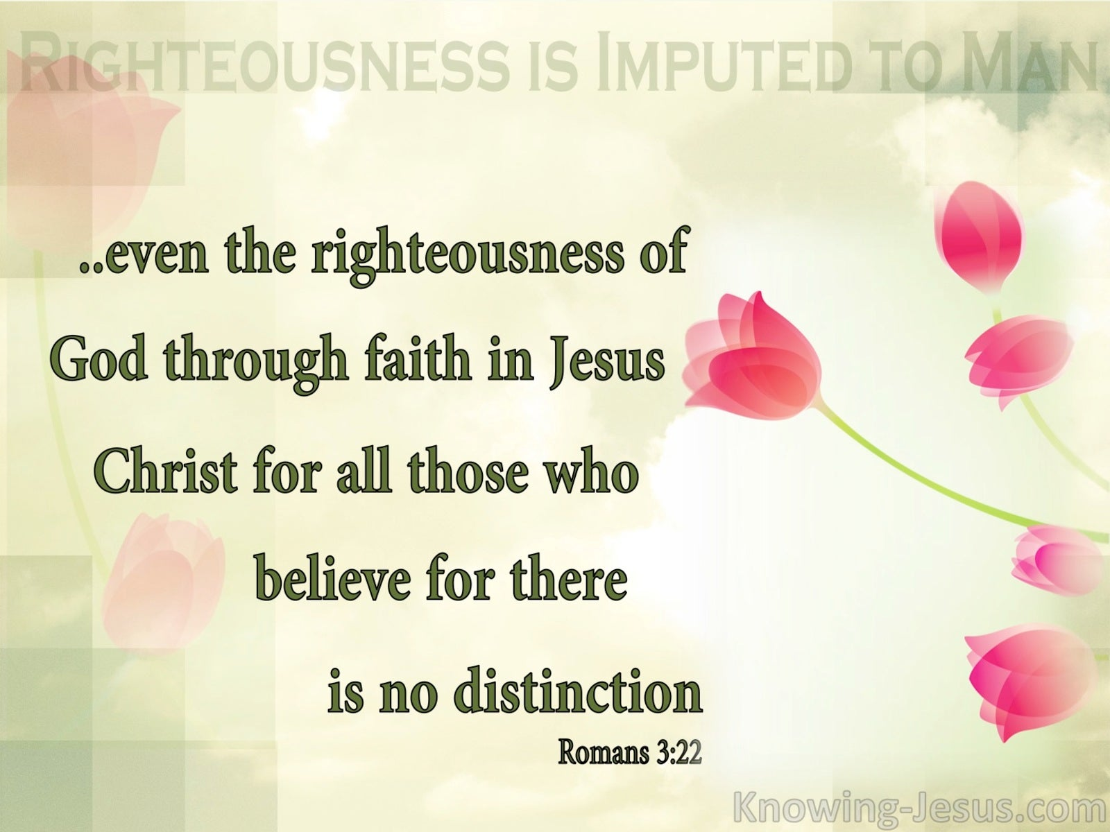 Romans 3:22 Righteousness By Faith In Jesus Christ (green)