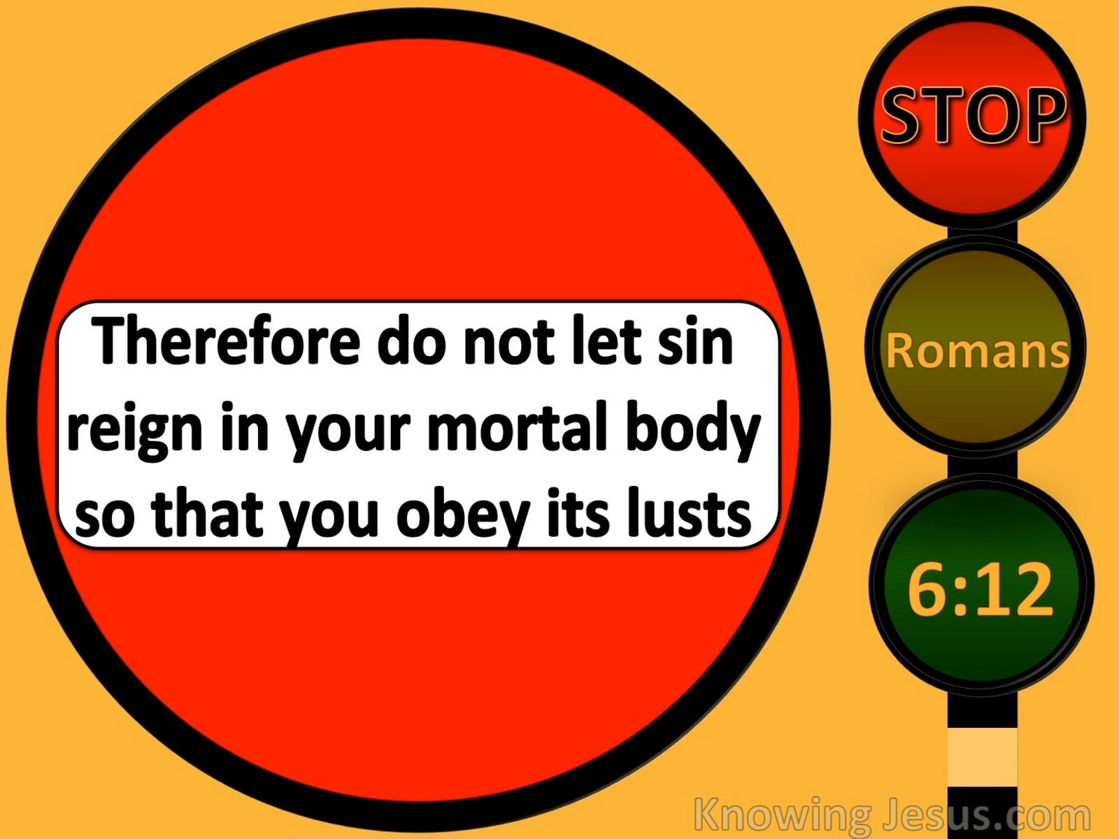 Romans 6:12 Do Not Let Sin Reign In Your Body (red)