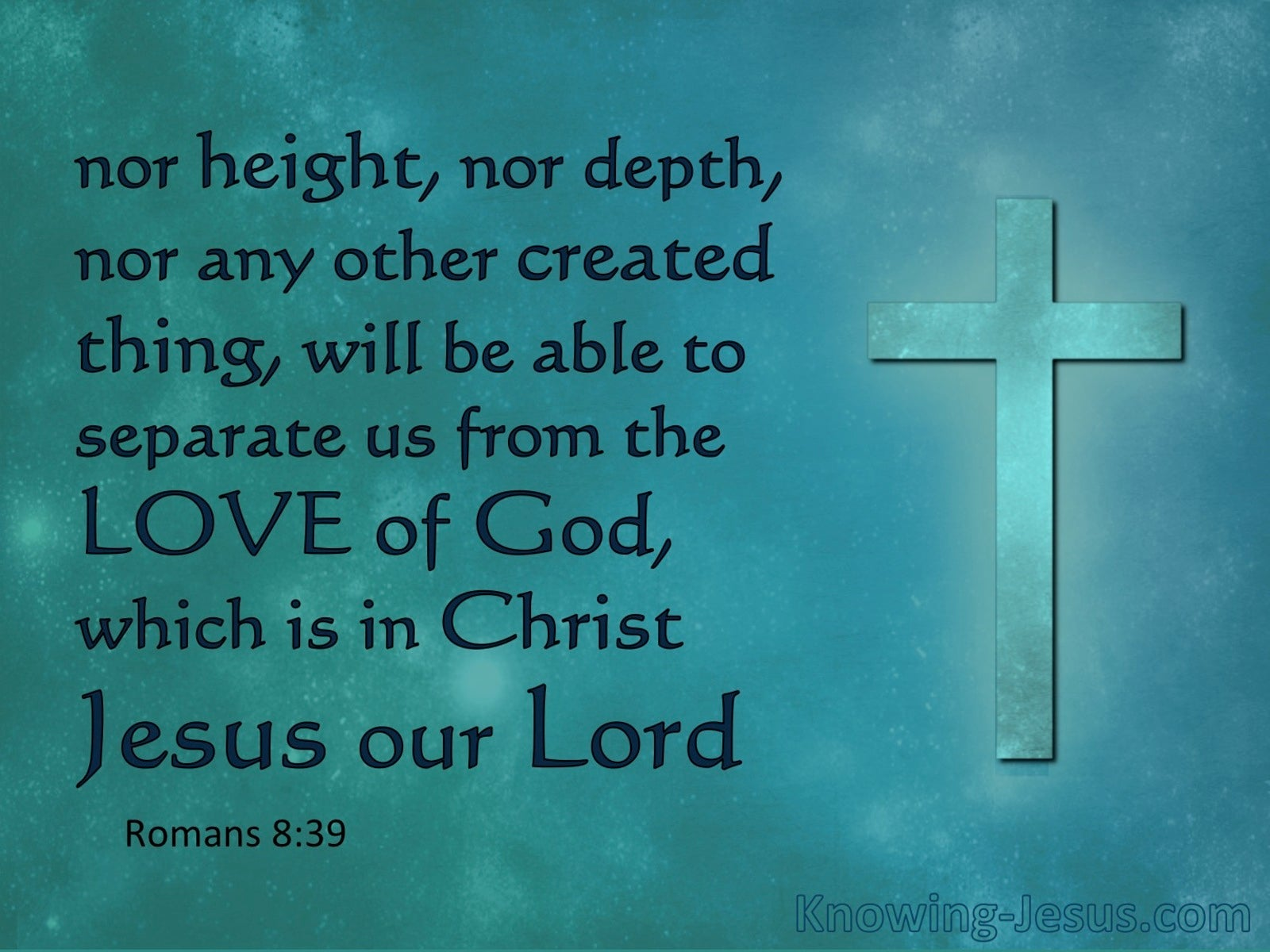 Romans 8:39 The Love Of God In Christ Jesus (aqua)