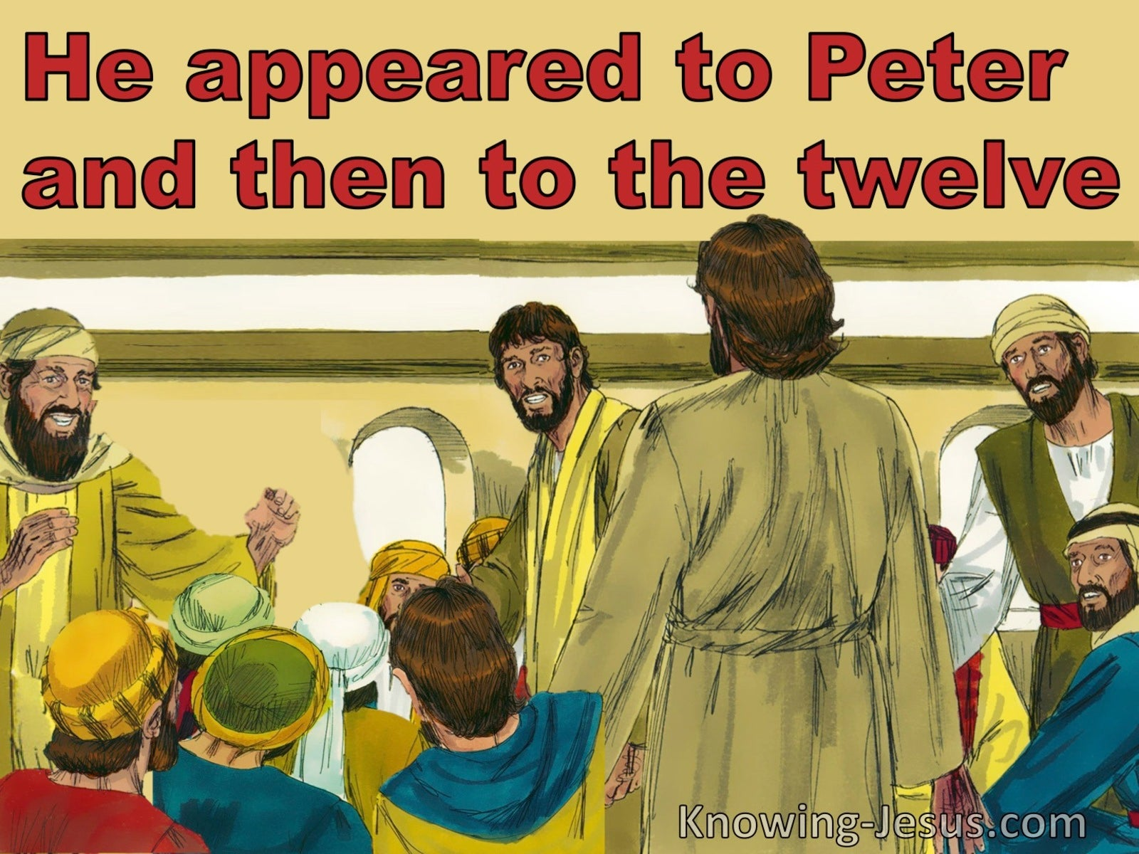 1 Corinthians 15:5 He Appeared To Cephas (Peter) Then To The Twelve (red)