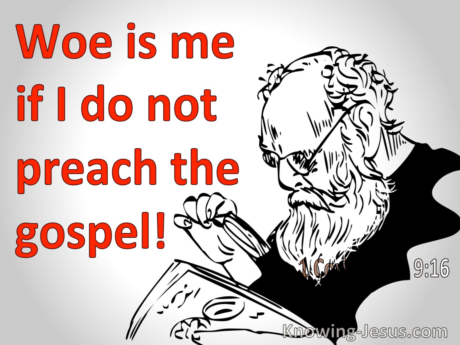 1 Corinthians 9:16 Woe Is Me If I Do Not Preach The Gospel (red)