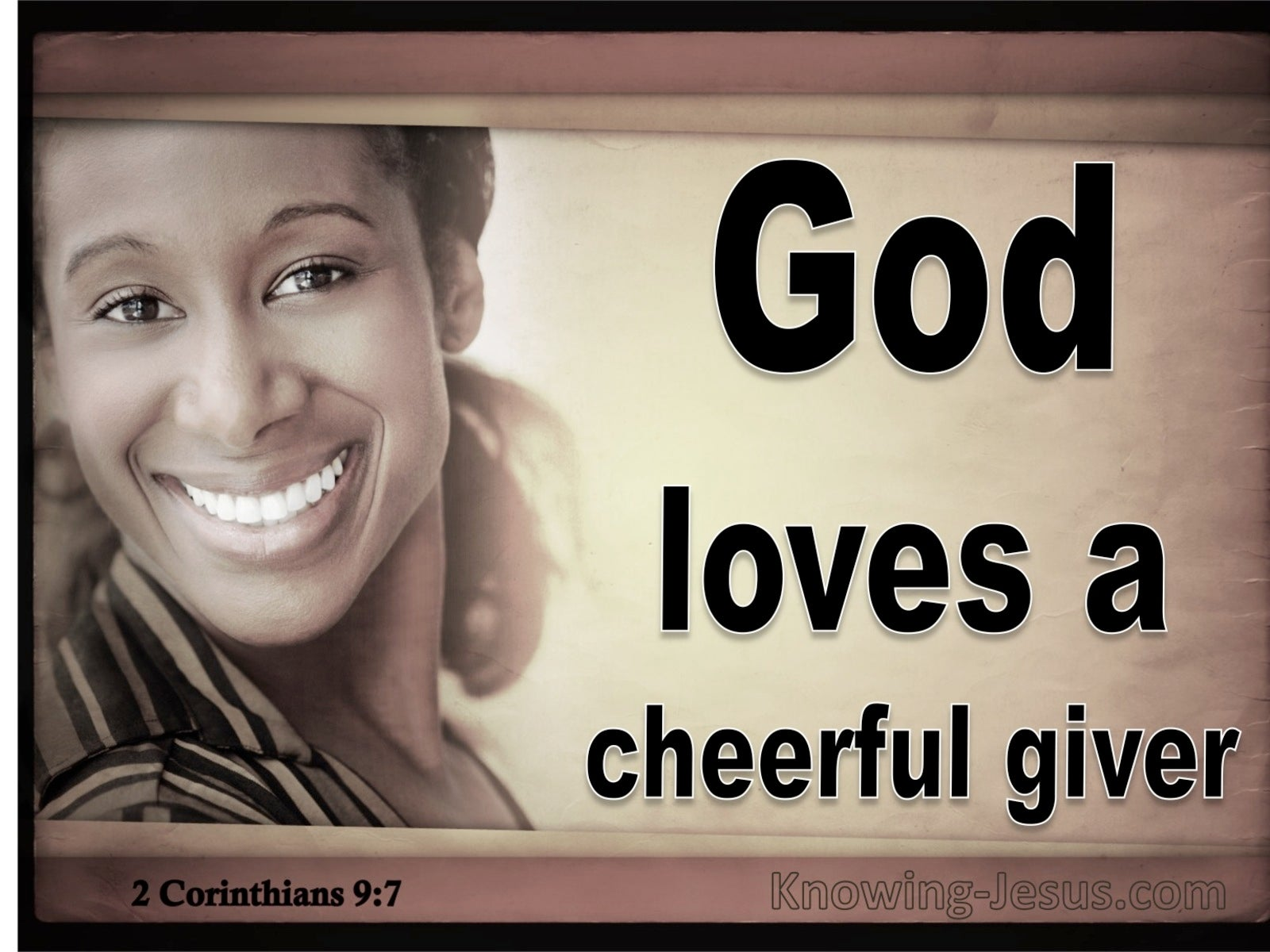 2 Corinthians 9:7 God Loves A Cheerful Giver (beige)