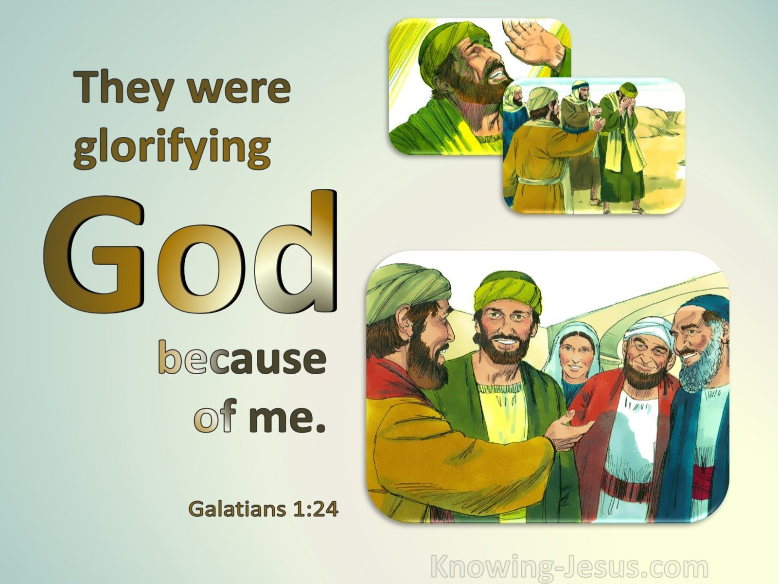 Galatians 1:24 They Were Glorifying God Because Of Me (brown)