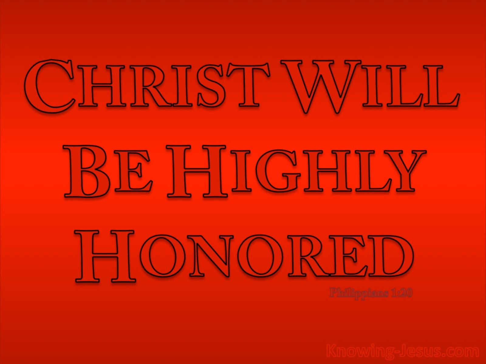 Philippians 1:20 May Christ Be Highly Honoured (red)