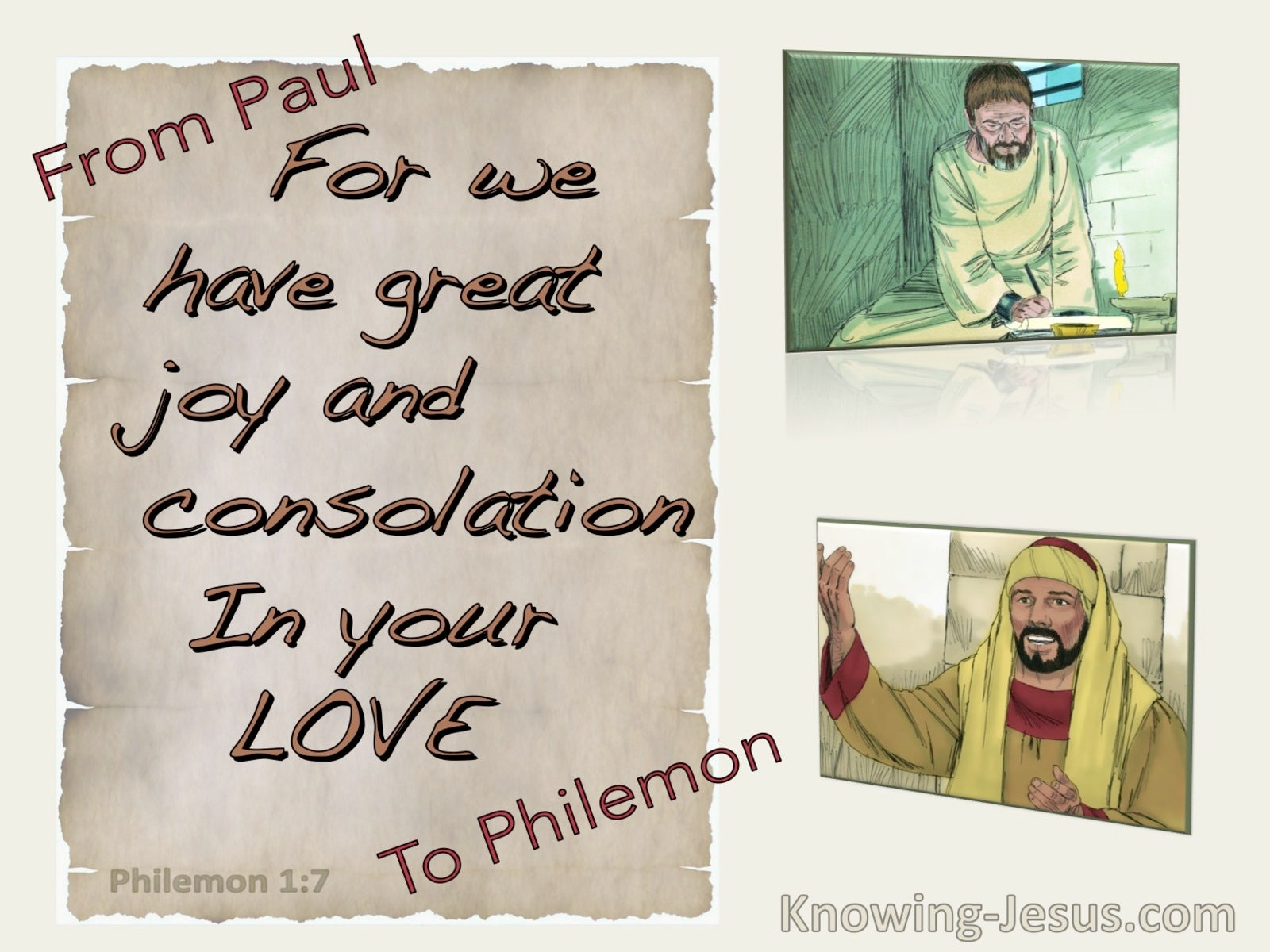 Philemon 1:7 We Have Great Joy And Consolation In Your Love (brown)
